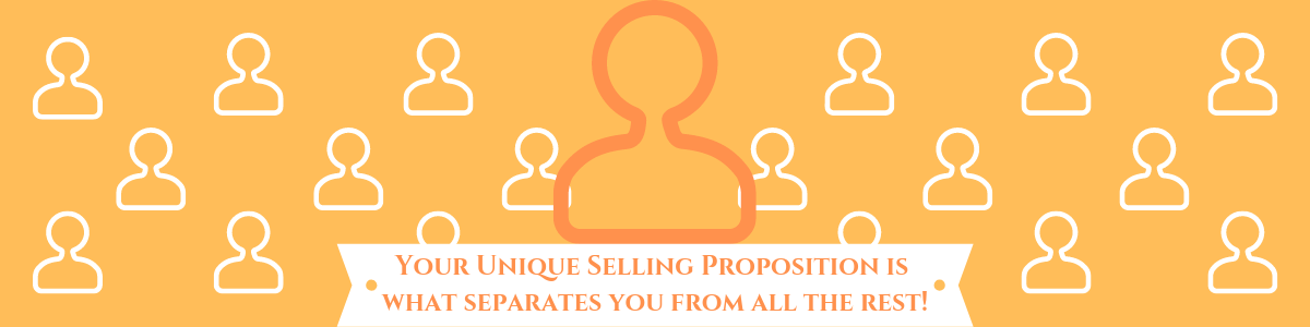 IDENTIFY YOUR UNIQUE SELLING PROPOSITION (USP)